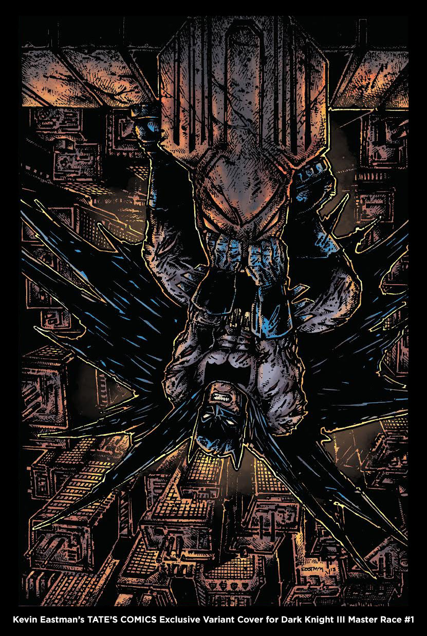 Dark Knight III Master Race #1 TATE'S COMICS EXCLUSIVE COVER BY KEVIN EASTMAN!